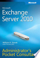 Microsoft Exchange Server 2010 Administrator s Pocket Consultant