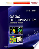 """Cardiac Electrophysiology: From Cell to Bedside E-Book: Expert Consult"" by Douglas P. Zipes, Jose Jalife"