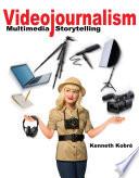 Videojournalism  : Multimedia Storytelling