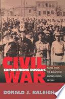Experiencing Russia s Civil War