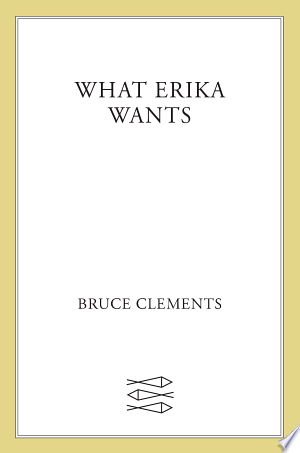 Download What Erika Wants Free Books - Get New Books