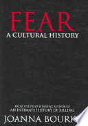 """""""Fear: A Cultural History"""" by Joanna Bourke"""