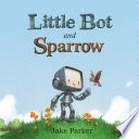 Little Bot and Sparrow Jake Parker Cover
