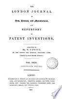 The London Journal Of Arts And Sciences And Repertory Of Patent Inventions Afterw Newton S London Journal Of Arts And Sciences Book