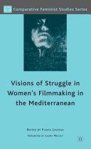 Visions of Struggle in Women's Filmmaking in the Mediterranean Pdf/ePub eBook