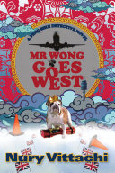 Mr Wong Goes West  A Feng Shui Detective Novel