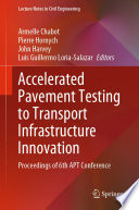 Accelerated Pavement Testing to Transport Infrastructure Innovation Book
