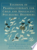 Textbook of Pharmacotherapy for Child and Adolescent Psychiatric Disorders Book