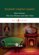 Short Stories The Grey Woman and other Tales