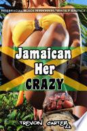Jamaican Her Crazy Interracial Gangbang Erotica