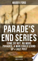 Parade s End Series  Some Do Not  No More Parades  A Man Could Stand Up   Last Post