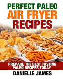 Perfect Paleo Air Fryer Recipes Book PDF