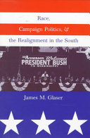 Race  Campaign Politics  and the Realignment in the South