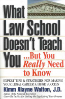 What Law School Doesn't Teach You--but You Really Need to Know