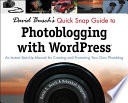 David Busch's Quick Snap Guide to Photoblogging with WordPress™
