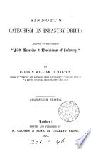 Sinnott s Military catechism  adapted to the revised system of the  Field exercise   evolutions of infantry  by W D  Malton