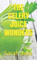 The Celery Juice Wonders
