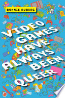 Video Games Have Always Been Queer