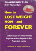 How to Lose Weight Now - and Forever!