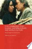 Postcommunist Film Russia Eastern Europe And World Culture