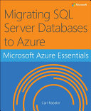 Microsoft Azure Essentials Migrating SQL Server Databases to Azure