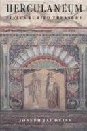 Herculaneum, Italy's Buried Treasure
