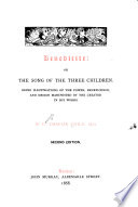 Benedicite  Or  The Song of the Three Children  Being Illustrations of the Power  Beneficence and Design Manifested by the Creator in His Works Book