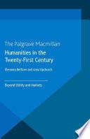 Humanities in the Twenty-First Century