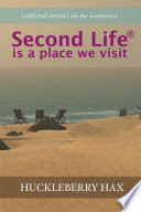 Second Life Is A Place We Visit