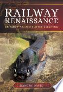 Railway Renaissance