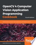 OpenCV 4 Computer Vision Application Programming Cookbook