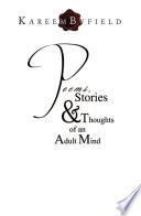 Poems Stories Thoughts Of An Adult Mind