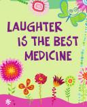 Laughter Is the Best Medicine Pdf/ePub eBook