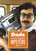 Dads Are the Original Hipsters [Pdf/ePub] eBook