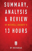 Summary  Analysis   Review of Mitchell Zuckoff s 13 Hours by Instaread