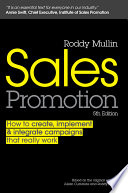 """Sales Promotion: How to Create, Implement and Integrate Campaigns that Really Work"" by Julian Cummins, Roddy Mullin"