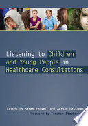 Listening To Children And Young People In Healthcare Consultations Book PDF