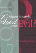 Whatever Happened to Good and Evil