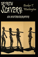 Up From Slavery By Booker T. Washington An Autobiography