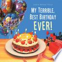 My Terrible  Best Birthday Ever  Book