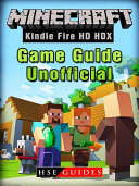 Minecraft Kindle Fire HD HDX Game Guide Unofficial
