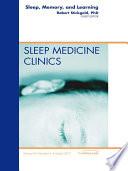 Sleep  Memory and Learning  An Issue of Sleep Medicine Clinics   E Book Book