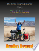 The Cycle Touring Diaries   Diary 3  The L A  Loop