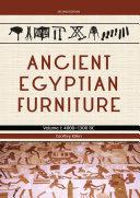 Ancient Egyptian Furniture Volume I