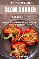 The Incredible Slow Cooker Cookbook