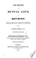 The Precept of Mutual Love, a Spital Sermon [on 1 Peter Iii. 8], Etc