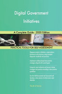 Digital Government Initiatives A Complete Guide 2020 Edition