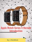 Apple Watch Series 4 Hermès: Introduction [Pdf/ePub] eBook