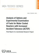 Analysis of Options and Experimental Examination of Fuels for Water Cooled Reactors with Increased Accident Tolerance  Actof