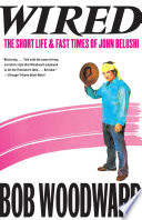 """""""Wired: The Short Life & Fast Times of John Belushi"""" by Bob Woodward"""